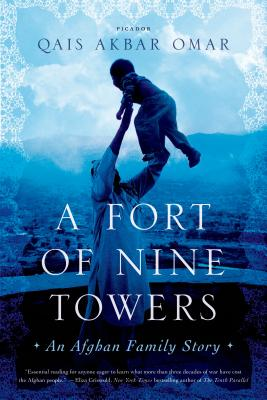 A Fort of Nine Towers By Omar, Qais Akbar